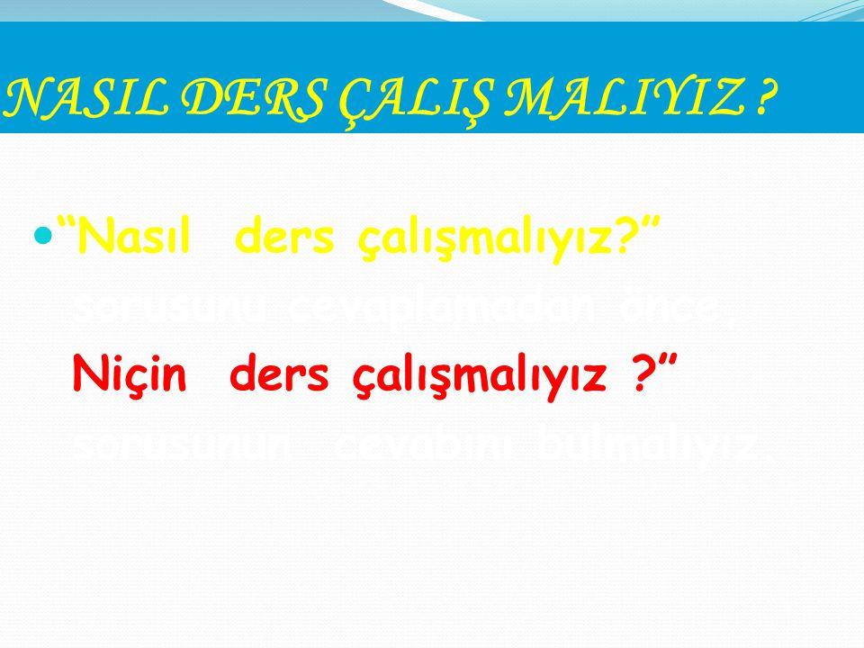 NASIL DERS ÇALIŞ MALIYIZ