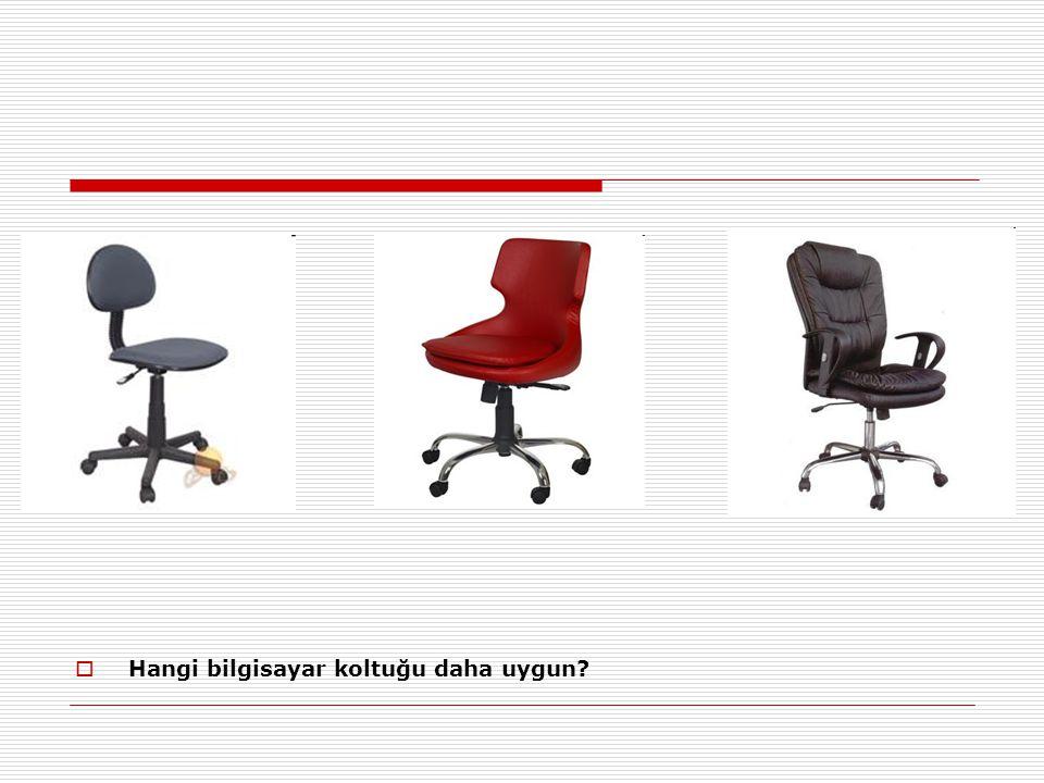 Hangi bilgisayar koltuğu daha uygun