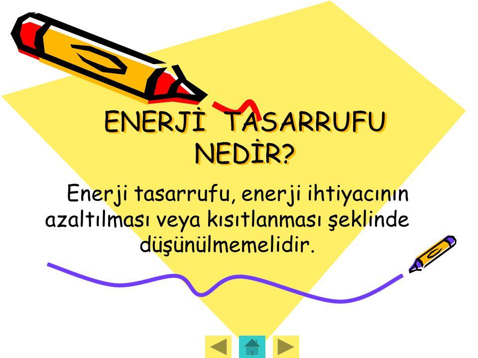 ENERJİ TASARRUFU NEDİR