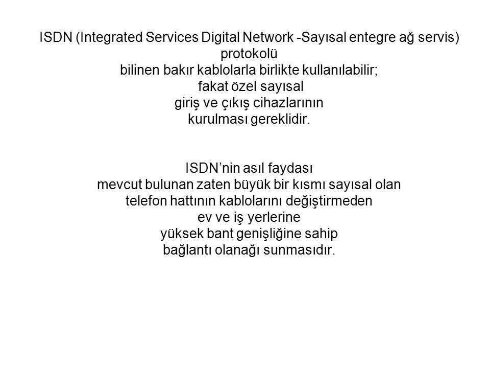 ISDN (Integrated Services Digital Network -Sayısal entegre ağ servis)