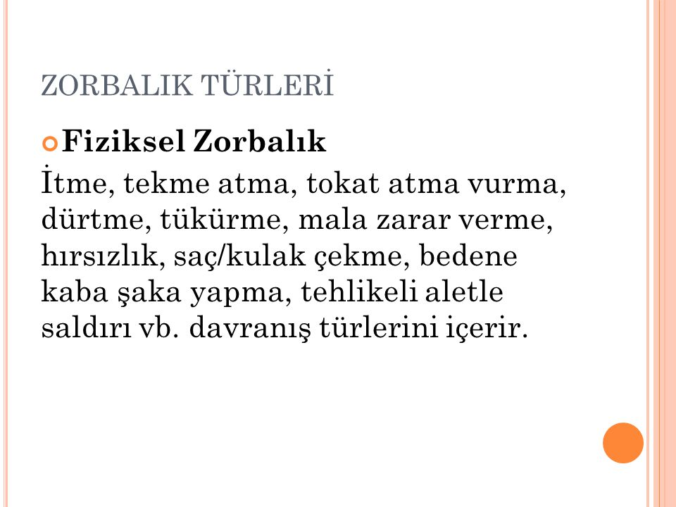 ZORBALIK TÜRLERİ Fiziksel Zorbalık.