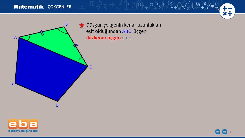 Düzgün çokgenin kenar uzunlukları eşit olduğundan ABC üçgeni