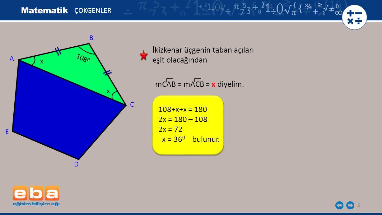 İkizkenar üçgenin taban açıları eşit olacağından