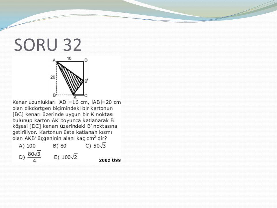 SORU 32