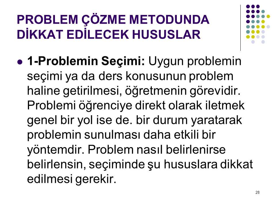 PROBLEM ÇÖZME METODUNDA DİKKAT EDİLECEK HUSUSLAR