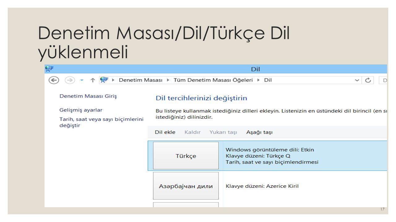 Denetim Masası/Dil/Türkçe Dil yüklenmeli