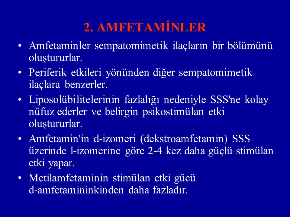 2. AMFETAMİNLER Amfetaminler sempatomimetik ilaçların bir bölümünü oluştururlar.