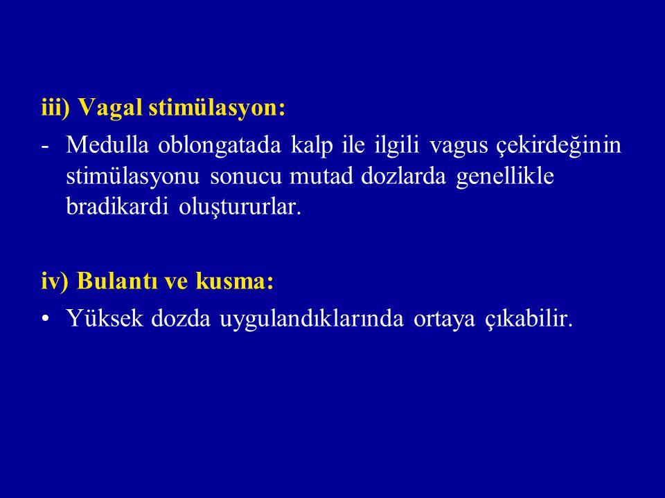 iii) Vagal stimülasyon: