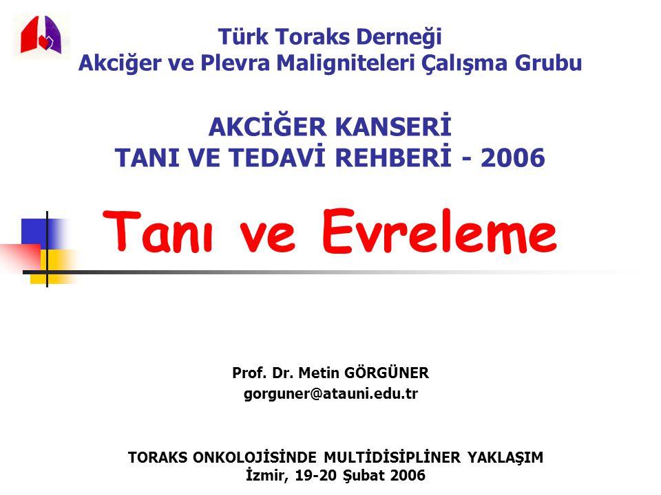Tanı ve Evreleme Prof. Dr. Metin GÖRGÜNER gorguner@atauni.edu.tr