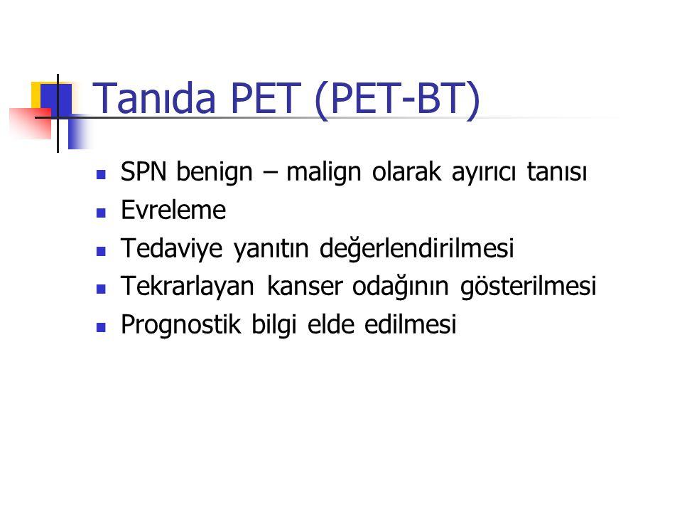 Tanıda PET (PET-BT) SPN benign – malign olarak ayırıcı tanısı Evreleme