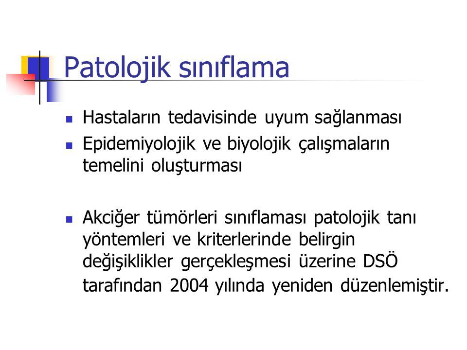 Patolojik sınıflama Hastaların tedavisinde uyum sağlanması