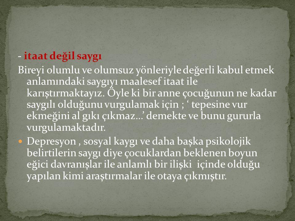 - itaat değil saygı