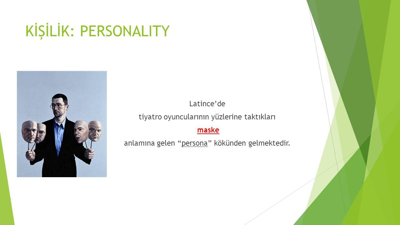 KİŞİLİK: PERSONALITY Latince'de