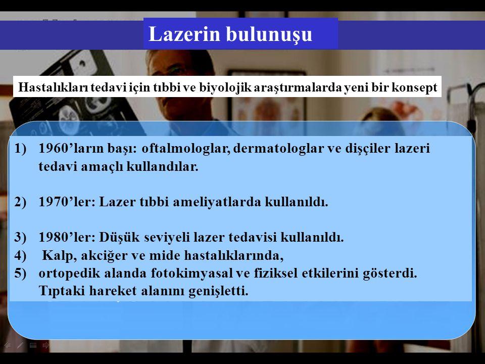Lazerin bulunuşu Hastalıkları tedavi için tıbbi ve biyolojik araştırmalarda yeni bir konsept.