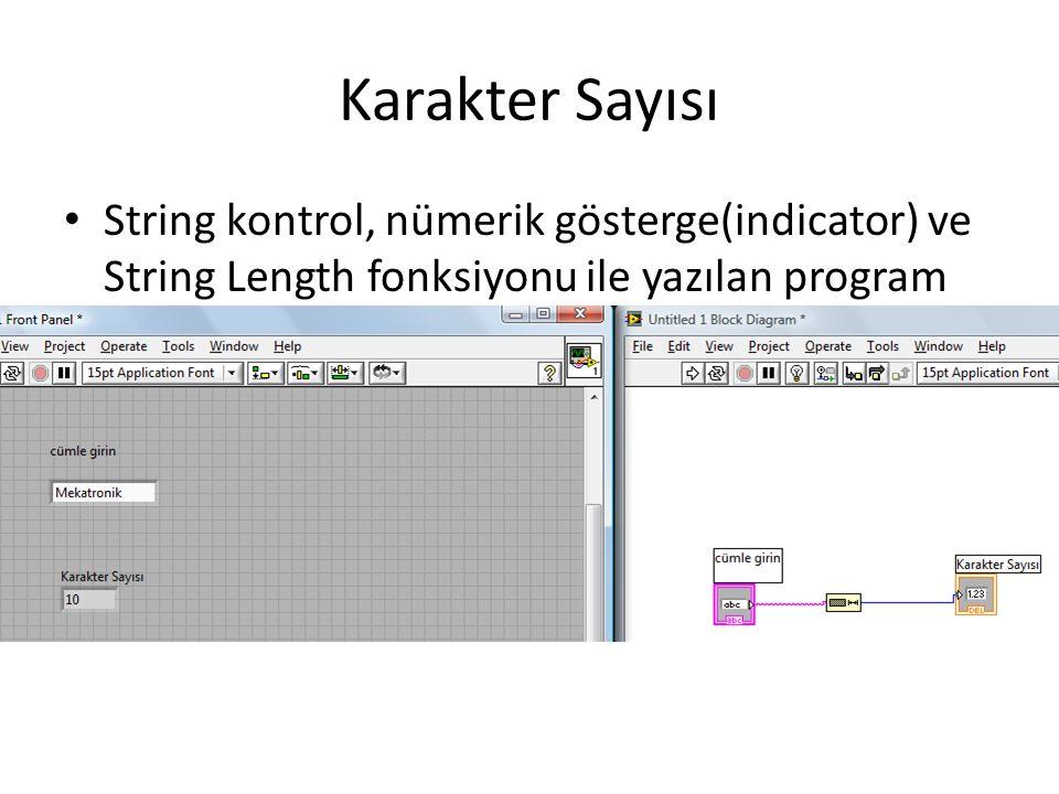 Karakter Sayısı String kontrol, nümerik gösterge(indicator) ve String Length fonksiyonu ile yazılan program.