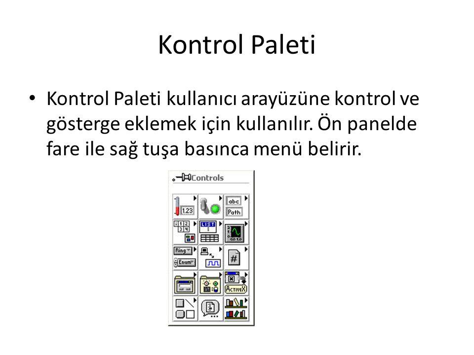 Kontrol Paleti Kontrol Paleti kullanıcı arayüzüne kontrol ve gösterge eklemek için kullanılır.