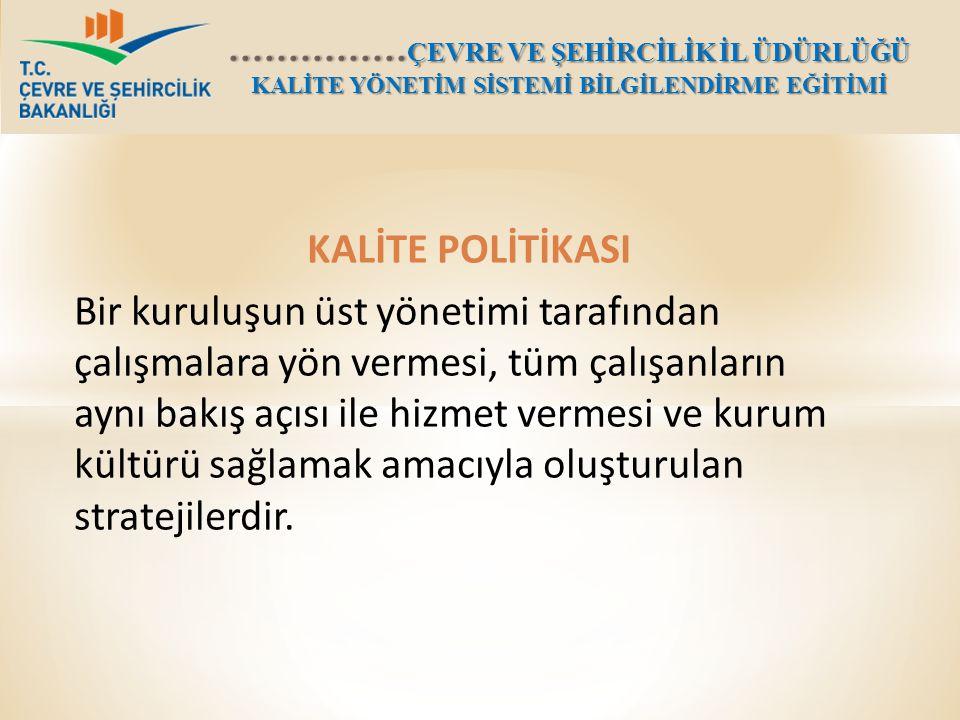 KALİTE POLİTİKASI.