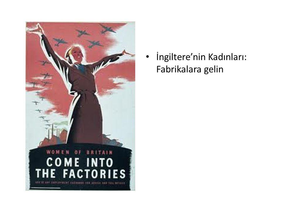 İngiltere'nin Kadınları: Fabrikalara gelin