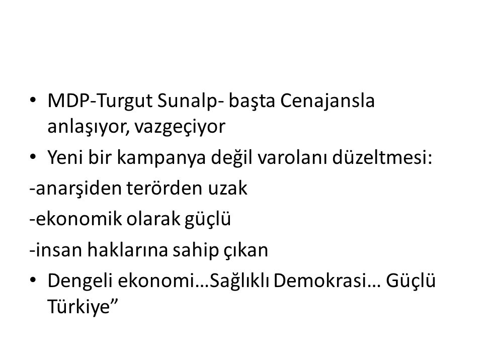 MDP-Turgut Sunalp- başta Cenajansla anlaşıyor, vazgeçiyor