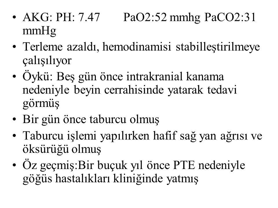 AKG: PH: 7.47 PaO2:52 mmhg PaCO2:31 mmHg
