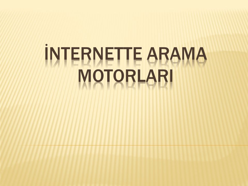İNTERNETTE ARAMA MOTORLARI