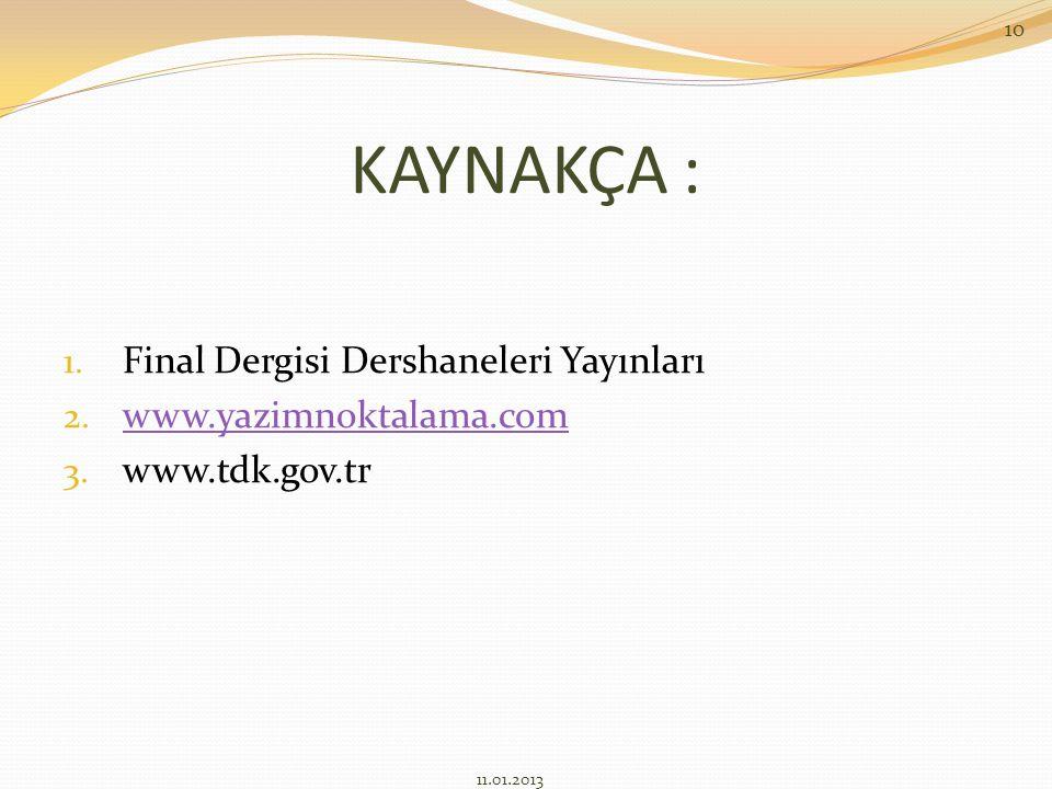 KAYNAKÇA : Final Dergisi Dershaneleri Yayınları www.yazimnoktalama.com