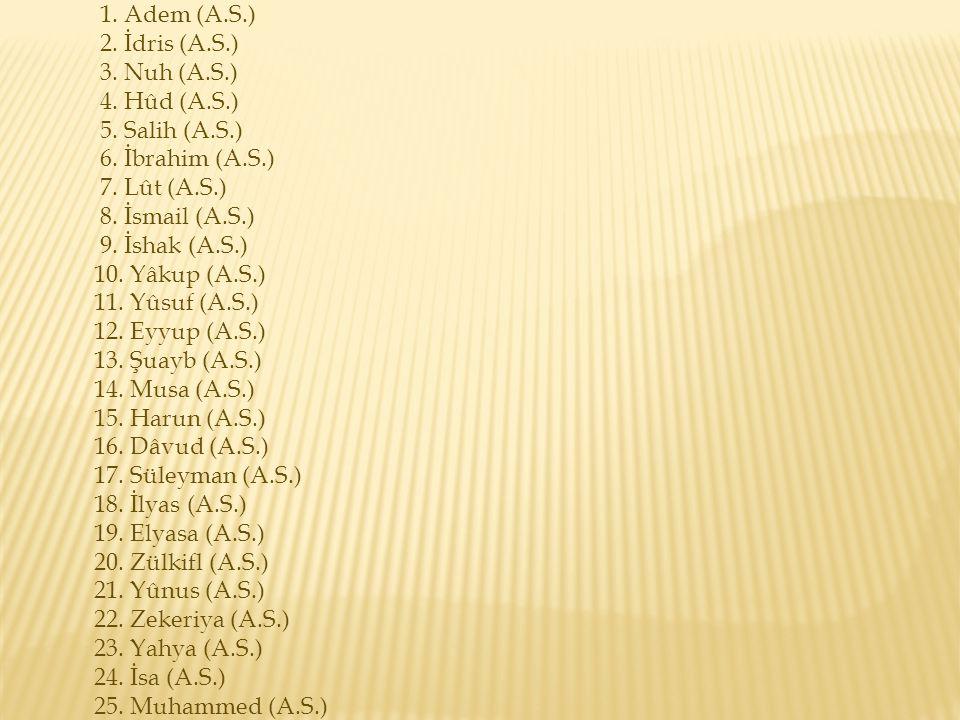 1. Adem (A.S.) 2. İdris (A.S.) 3. Nuh (A.S.) 4. Hûd (A.S.)