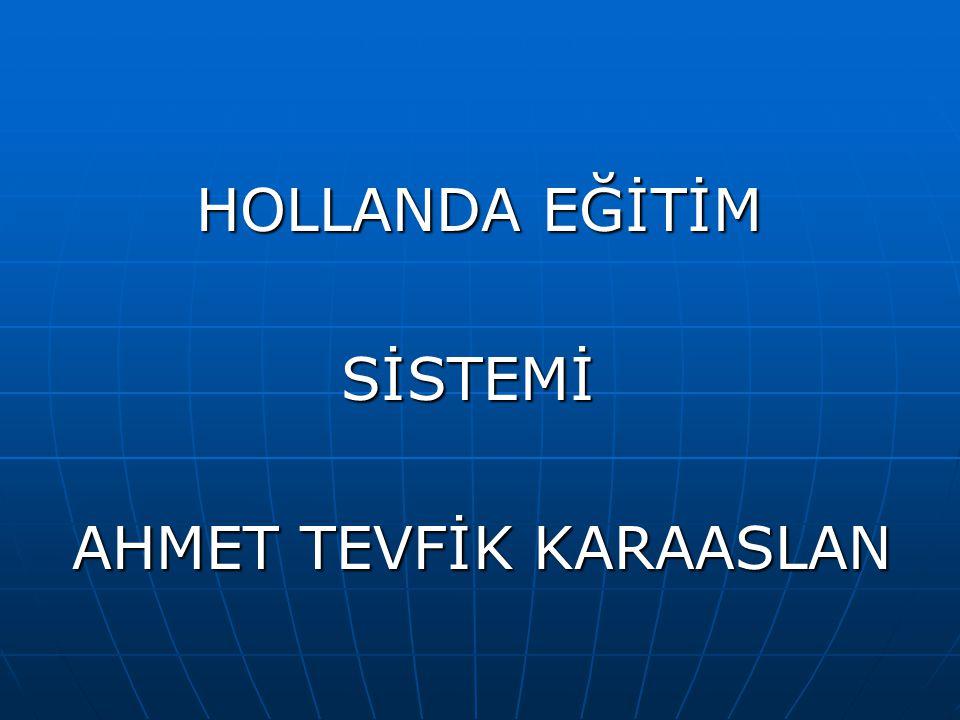 HOLLANDA EĞİTİM SİSTEMİ AHMET TEVFİK KARAASLAN