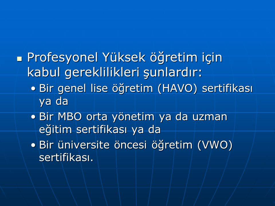 Profesyonel Yüksek öğretim için kabul gereklilikleri şunlardır: