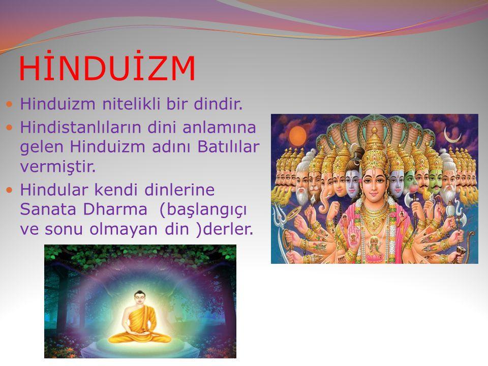 HİNDUİZM Hinduizm nitelikli bir dindir.