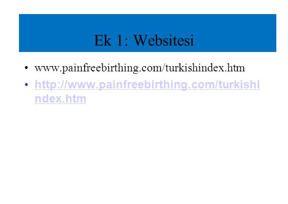 Ek 1: Websitesi www.painfreebirthing.com/turkishindex.htm