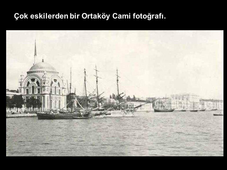 Çok eskilerden bir Ortaköy Cami fotoğrafı.