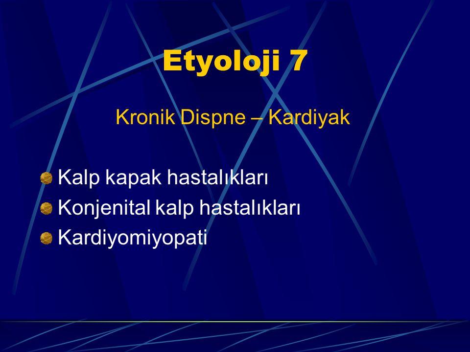 Etyoloji 7 Kronik Dispne – Kardiyak Kalp kapak hastalıkları