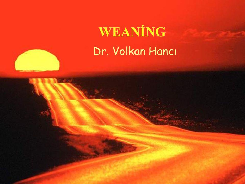 WEANİNG Dr. Volkan Hancı