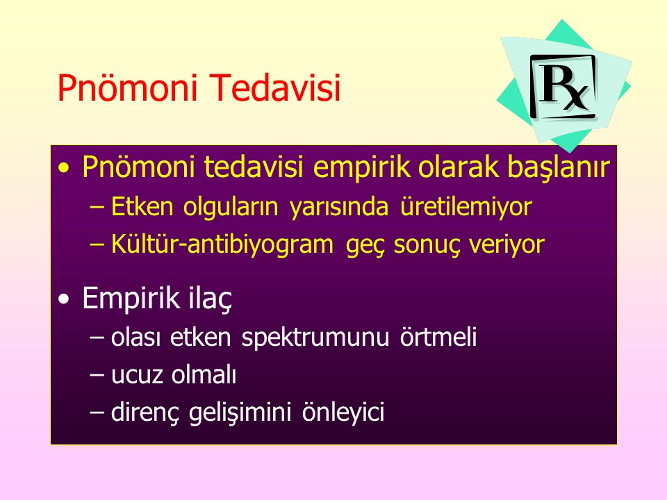 Pnömoni Tedavisi Pnömoni tedavisi empirik olarak başlanır Empirik ilaç