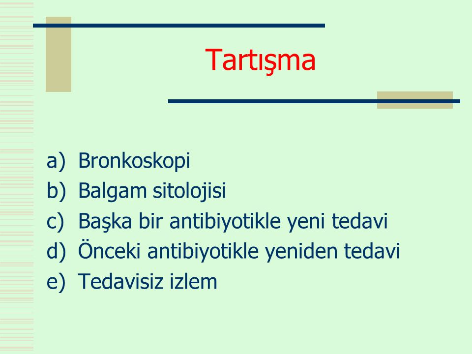 Tartışma Bronkoskopi Balgam sitolojisi