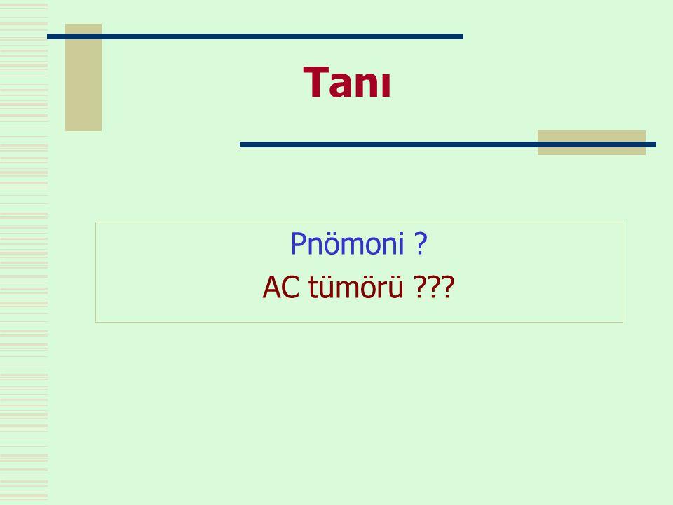 Tanı Pnömoni AC tümörü