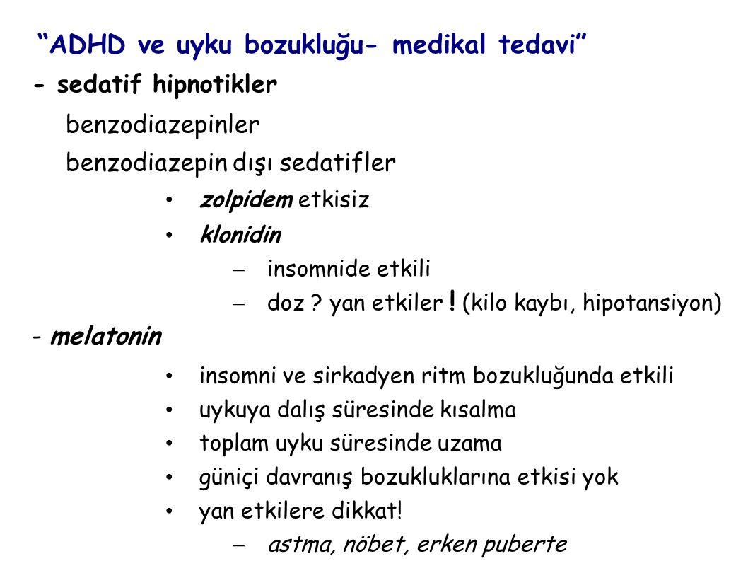 ADHD ve uyku bozukluğu- medikal tedavi