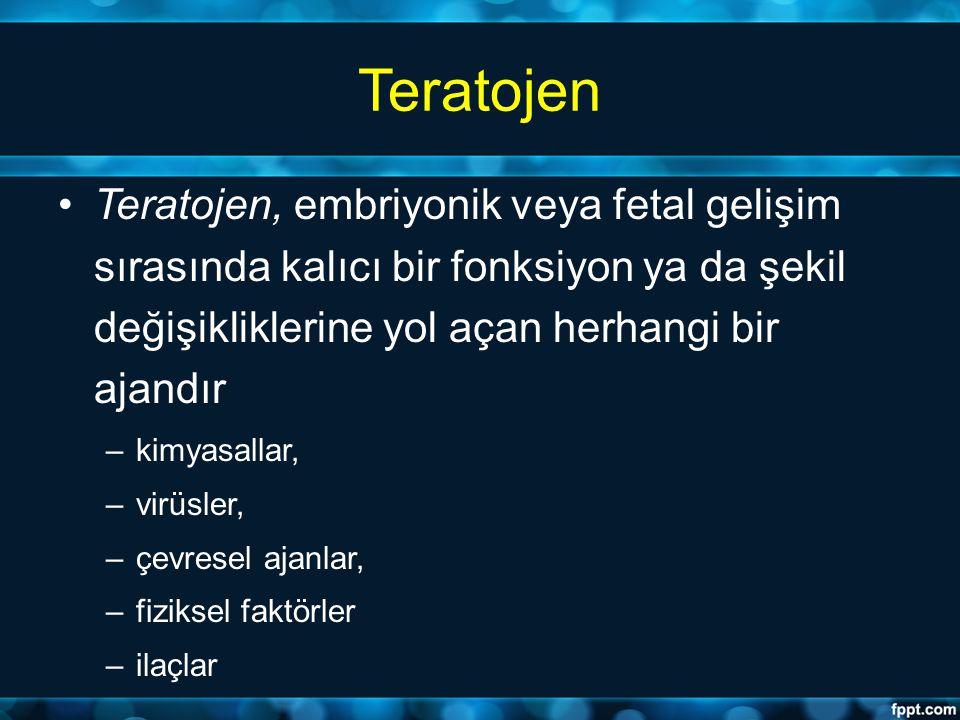 Teratojen Teratojen, embriyonik veya fetal gelişim sırasında kalıcı bir fonksiyon ya da şekil değişikliklerine yol açan herhangi bir ajandır.
