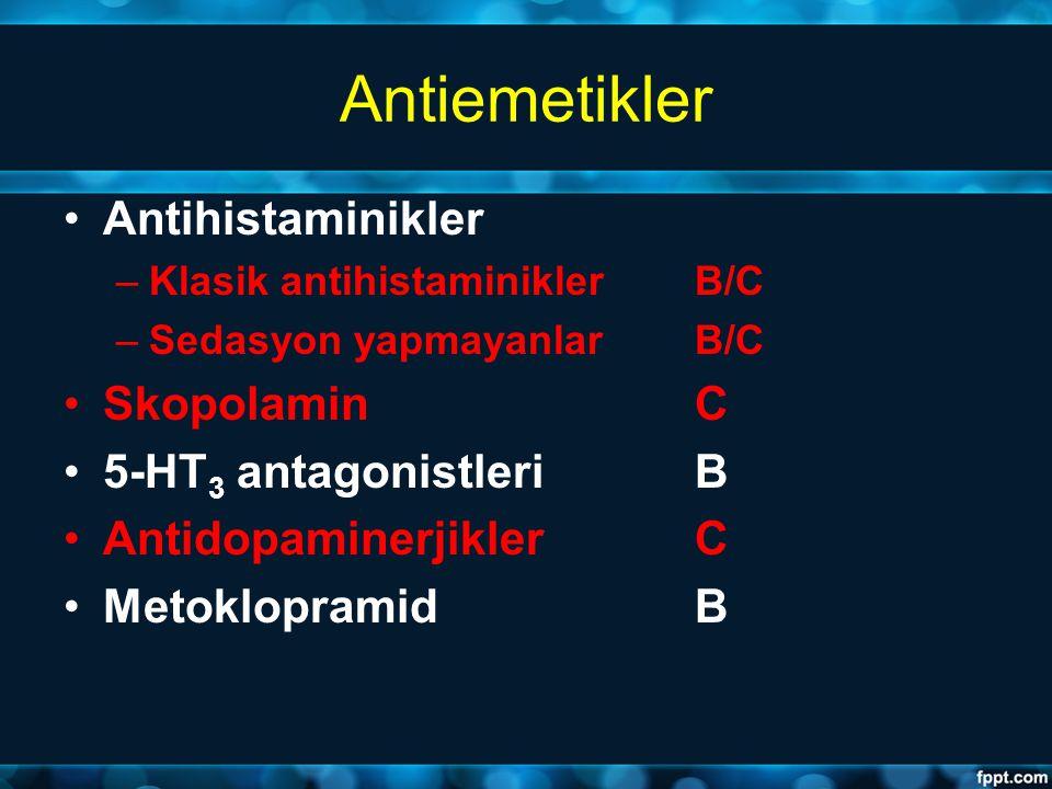Antiemetikler Antihistaminikler Skopolamin C 5-HT3 antagonistleri B