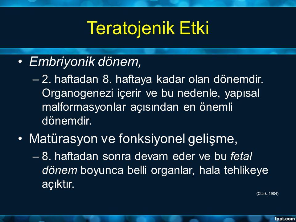 Teratojenik Etki Embriyonik dönem, Matürasyon ve fonksiyonel gelişme,