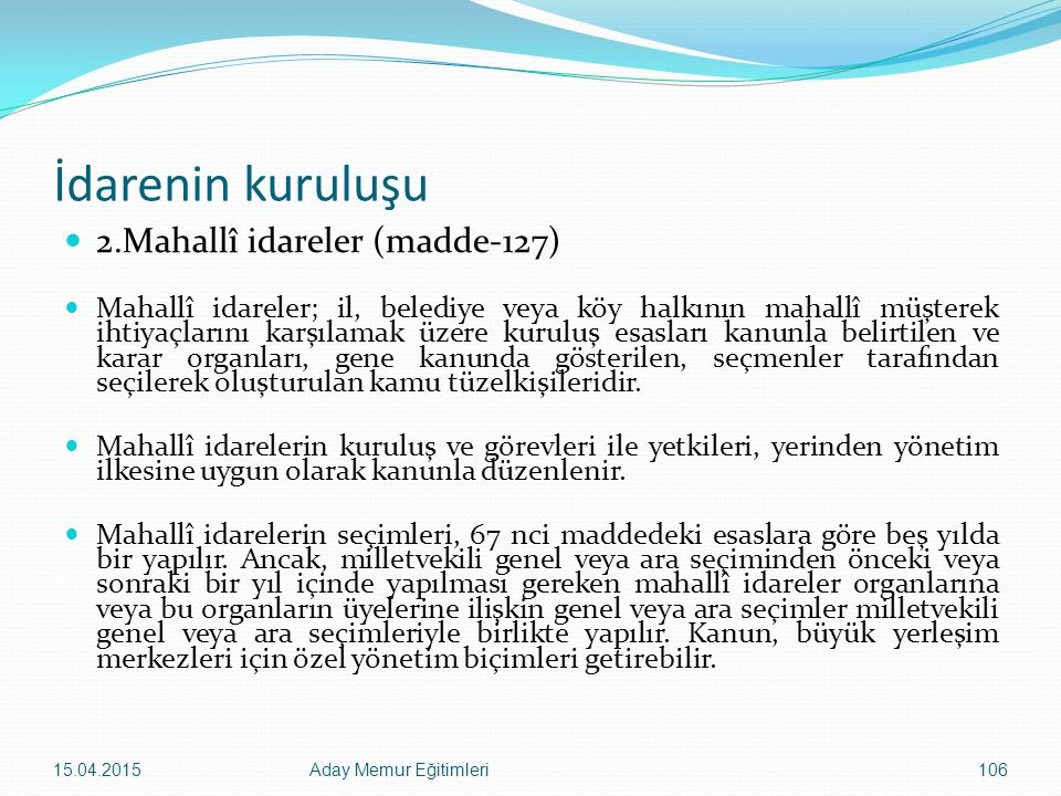 İdarenin kuruluşu 2.Mahallî idareler (madde-127)