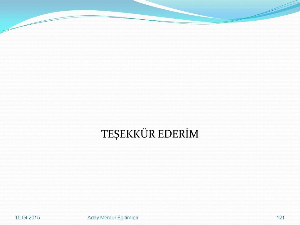 TEŞEKKÜR EDERİM 12.04.2017 Aday Memur Eğitimleri