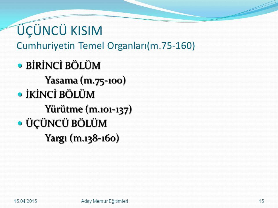 ÜÇÜNCÜ KISIM Cumhuriyetin Temel Organları(m.75-160)