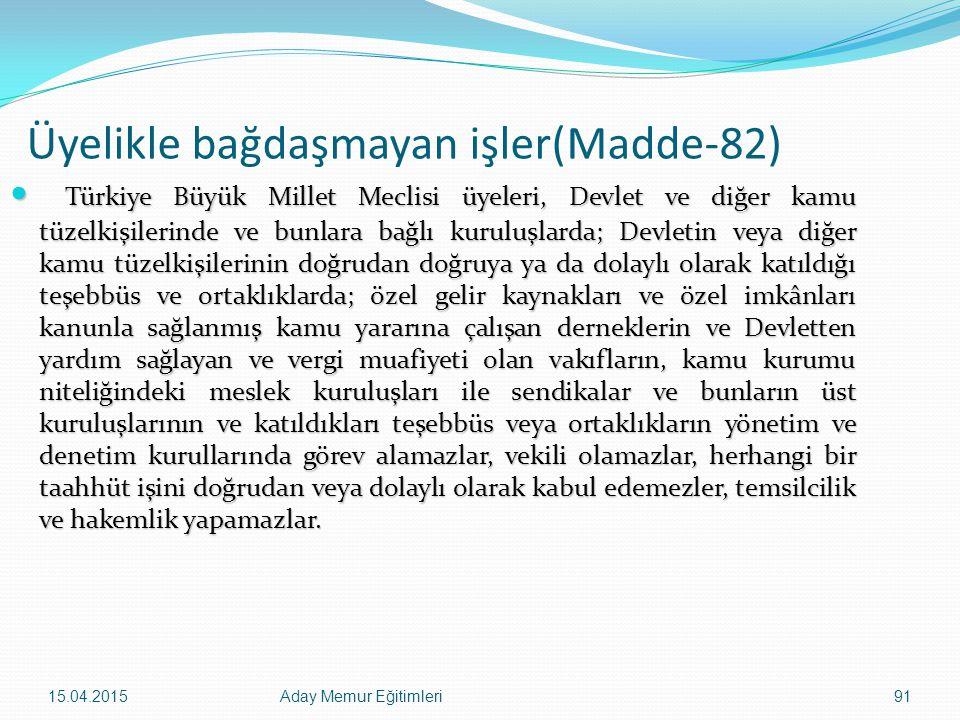 Üyelikle bağdaşmayan işler(Madde-82)