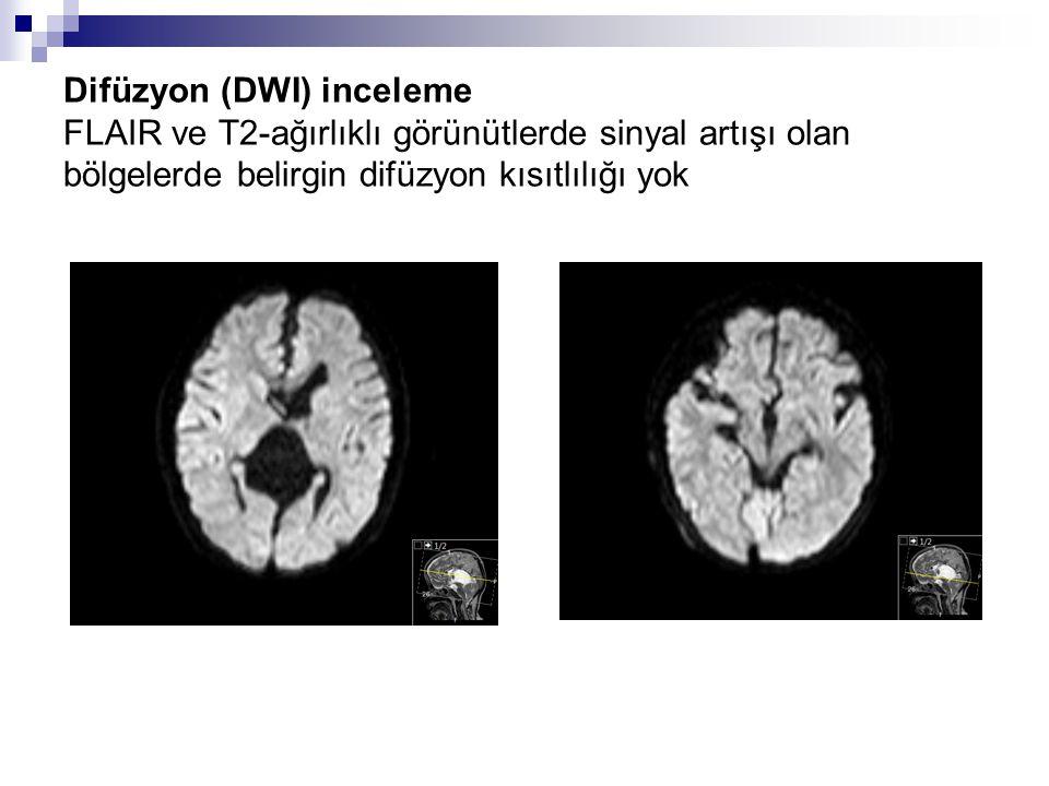 Difüzyon (DWI) inceleme FLAIR ve T2-ağırlıklı görünütlerde sinyal artışı olan bölgelerde belirgin difüzyon kısıtlılığı yok