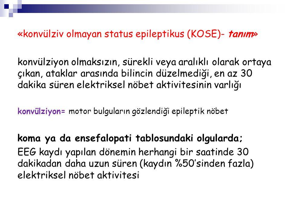 «konvülziv olmayan status epileptikus (KOSE)- tanım»