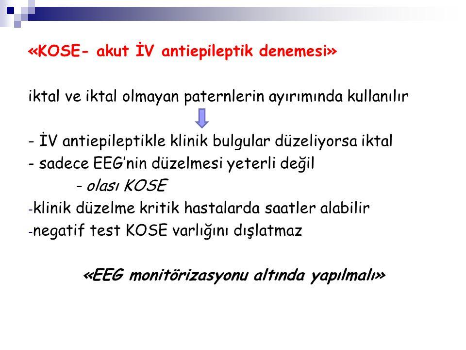 «EEG monitörizasyonu altında yapılmalı»