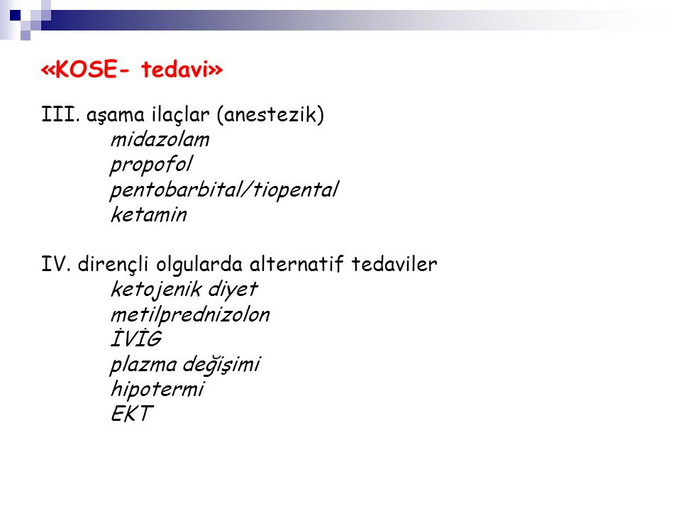 «KOSE- tedavi» III. aşama ilaçlar (anestezik) midazolam propofol