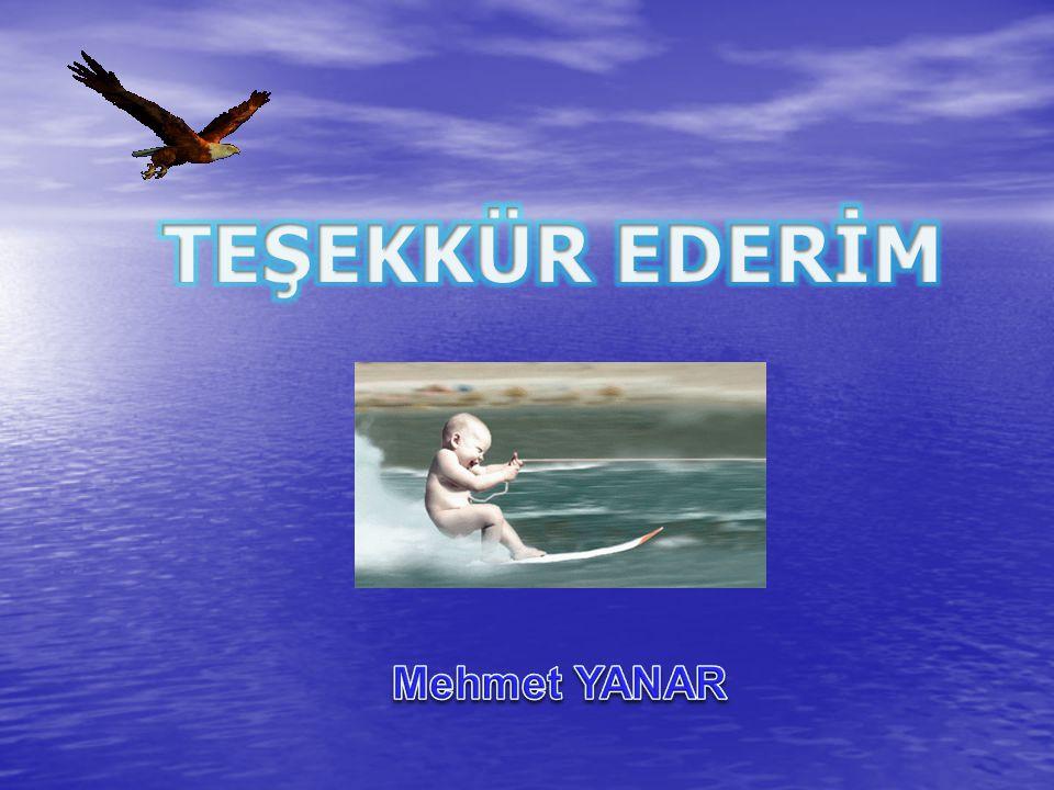 TEŞEKKÜR EDERİM Mehmet YANAR